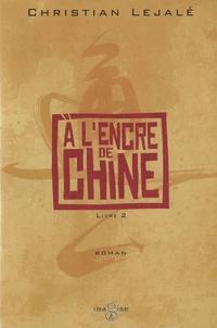 Christian Lejalé - A l'encre de Chine Tome 2 : .