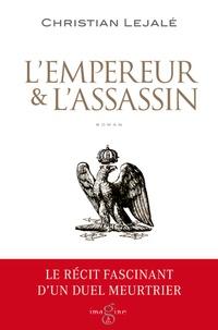 Christian Lejalé - L'empereur & l'assassin.
