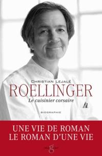 Christian Lejalé - Roellinger - Le cuisinier corsaire.