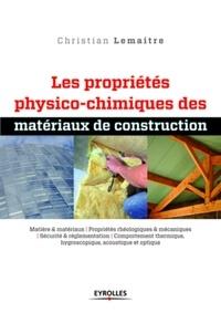 Les propriétés physico-chimiques des matériaux de construction - Christian Lemaitre  