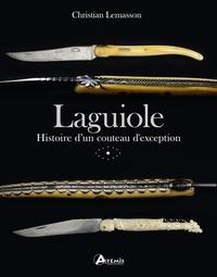 Téléchargements gratuits de livres audio pour ipod Laguiole  - Histoire d'un couteau d'exception 9782816015591 PDF DJVU par Christian Lemasson in French