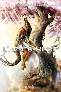 Christian Léourier - L'arbre-miroir.