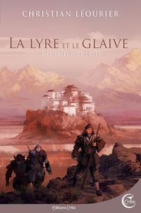 Christian Léourier - La lyre et le glaive Tome 1 : Le diseur de mots.