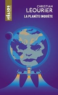Christian Léourier - La planète inquiète.