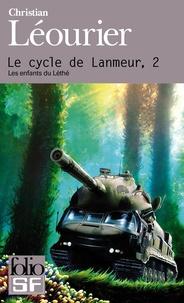 Christian Léourier - Le cycle de Lanmeur Tome 2 : Les enfants du Léthé.