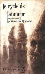 Christian Léourier - Le cycle de Lanmeur Tome 3 : Les Rêveurs de l'Irgendwo.