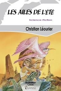 Christian Léourier - Les ailes de l'été - Et autres envols.