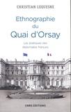 Christian Lequesne - Ethnographie du Quai d'Orsay - Les pratiques des diplomates français.
