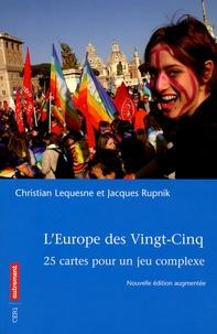 Christian Lequesne et Jacques Rupnik - L'Europe des Vingt-Cinq - 25 cartes pour un jeu complexe.