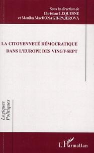 Christian Lequesne et Monika MacDonagh-Pajerova - La citoyenneté démocratique dans l'Europe des vingt-sept.