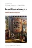 Christian Lequesne et Hugo Meijer - La politique étrangère - Approches disciplinaires.