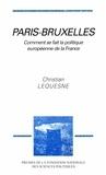 Christian Lequesne - Paris-Bruxelles - Comment se fait la politique européenne de la France.