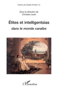 Christian Lerat et Jean-Paul Barbiche - Cahiers de Caraïbe Plurielle Tome 2 : Elites et intelligentsias dans le monde caraïbe.