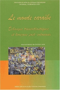 Christian Lerat - Le monde caraïbe - Echanges transatlantiques et horizons post-coloniaux.