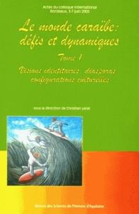 Le monde caraïbe - Défis et dynamique Tome 1, Visions identitaires, diasporas, configurations culturelles.pdf