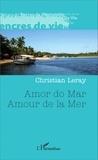 Christian Leray - Amour de la mer - Edition bilingue français-portugais.