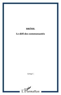 Christian Leray - Bresil - le defi des communautes.