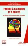 Christian Leray et Fatimata Hamey-Warou - L'arbre à palabres et à récits - De l'Afrique au Brésil en passant par la Bretagne.