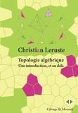 Christian Leruste - Topologie algébrique - Une introduction, et au delà.