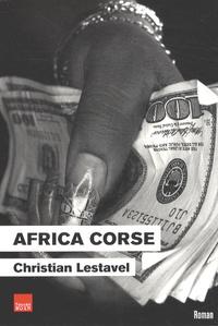 Christian Lestavel - Les Mat-Sperone  : Africa Corse.