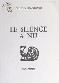 Christian Lewandowski et Jean Laugier - Le silence à nu.