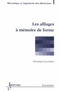 Christian Lexcellent - Les alliages à mémoire de forme.