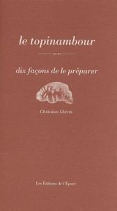 Christian Lherm - Le topinambour - Dix façons de le préparer.