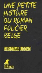 Christian Libens - Une petite histoire du roman policier belge.