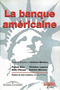 Christian Ligeard et Antoine Mérieux - La banque américaine.
