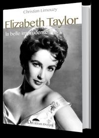 Christian Limouzy - Elizabeth Taylor - La belle imprudente.
