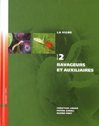 Christian Linder et Patrik Kehrli - La vigne - Volume 2, Ravageurs et auxiliaires.