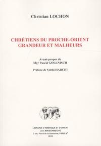 Ucareoutplacement.be Chrétiens du Proche-Orient - Grandeur et malheurs Image