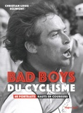 Christian-Louis Eclimont - Bad Boys du cyclisme - 40 portraits hauts en couleurs.
