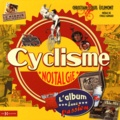 Christian-Louis Eclimont - Cyclisme nostalgie - L'album d'une passion.
