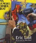 Christian-Louis Eclimont - Eric Liot - Ma vie chez les Super Héros 2004-2007.