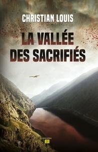 Christian Louis - La vallee des sacrifies.