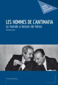 Christian Lovis - Les hommes de l'antimafia.