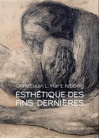Christian Lucas Hart Nibbrig - Esthétique des fins dernières.
