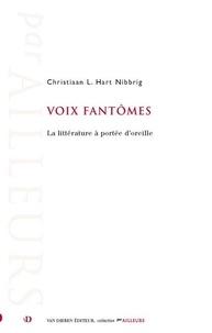 Christian Lucas Hart Nibbrig - Voix fantômes - La littérature à portée d'oreille.