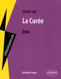 Christian Lutaud - Etude sur La Curée, Emile Zola.