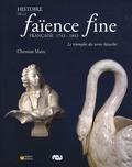Christian Maire - Histoire de la faïence fine française 1743-1843 - Le triomphe des terres blanches.
