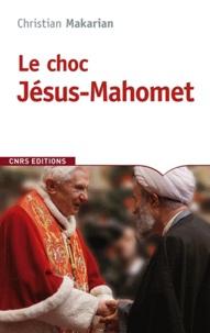 Christian Makarian - Le choc Jésus-Mahomet.