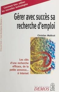 Christian Malecot - Gérer avec succès sa recherche d'emploi.