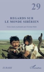 Christian Malet - Regards sur le monde sibérien.