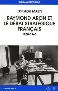 Christian Malis - Raymond Aron et le débat stratégique français (1930-1966).