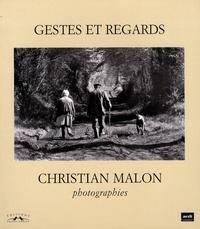 Christian Malon - Gestes et regards - Paysans d'Auvergne et de Normandie.