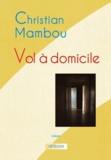 Christian Mambou - Vol à domicile.