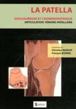 Christian Mansat et François Bonnel - La patella douloureuse et chondropathique - Articulation fémoro-patellaire.