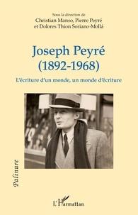 Christian Manso et Pierre Peyré - Joseph Peyré (1892-1968) - L'écriture d'un monde, un monde d'écriture.