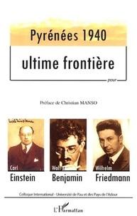 Christian Manso - Pyrénées 1940, ultime frontière puor Carl Einstein, Walter Benjamin, Wilhelm Friedman.